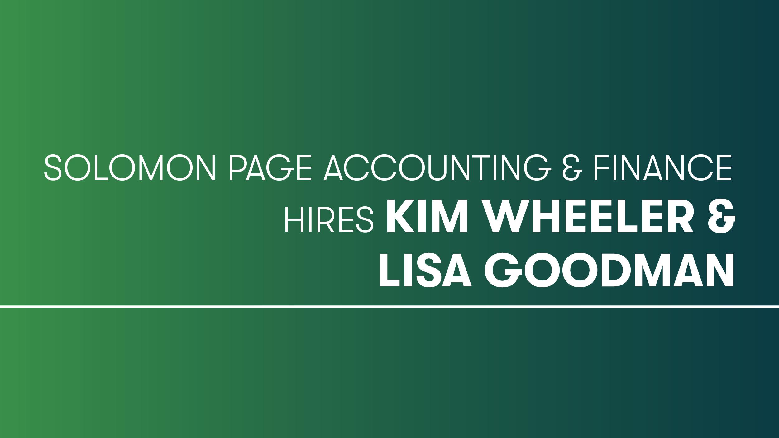 Solomon Page Accounting & Finance Hires Kim Wheeler & Lisa Goodman