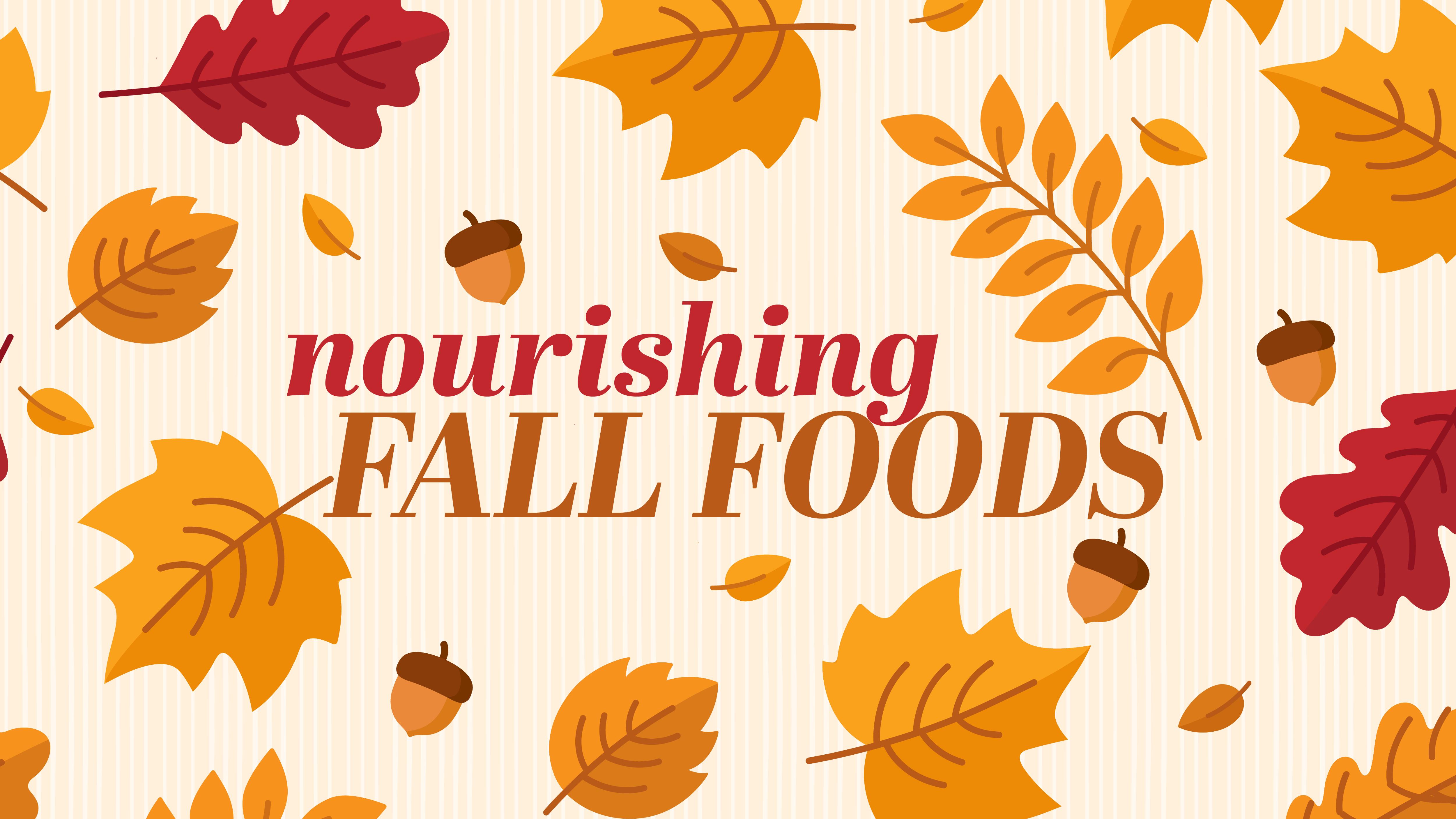 Nourishing Fall Foods